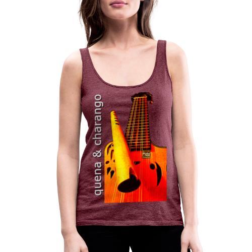 Quena y Charango I - Camiseta de tirantes premium mujer