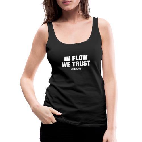 IN FLOW WE TRUST - Canotta premium da donna