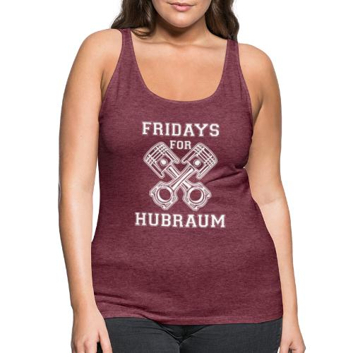 Fridays for Hubraum - Frauen Premium Tank Top