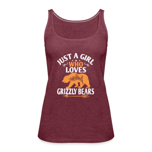 just a girl who loves Grizzly Bears - Vrouwen Premium tank top