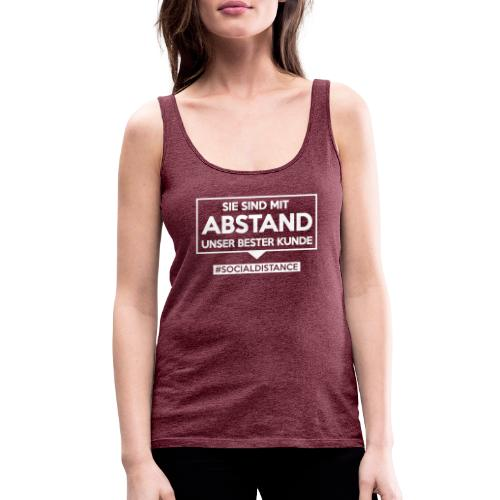 Sie sind mit ABSTAND unser bester Kunde - T Shirts - Frauen Premium Tank Top