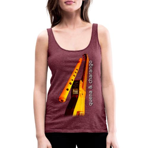 Quena y Charango II - Camiseta de tirantes premium mujer