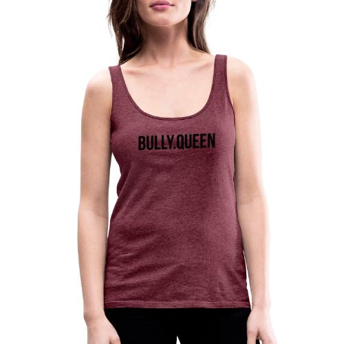 Bully-Queen Part 2 - Bulldoggen Partner Designs - Frauen Premium Tank Top