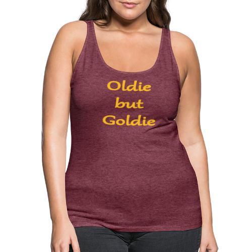 Oldie But Goldie - Frauen Premium Tank Top