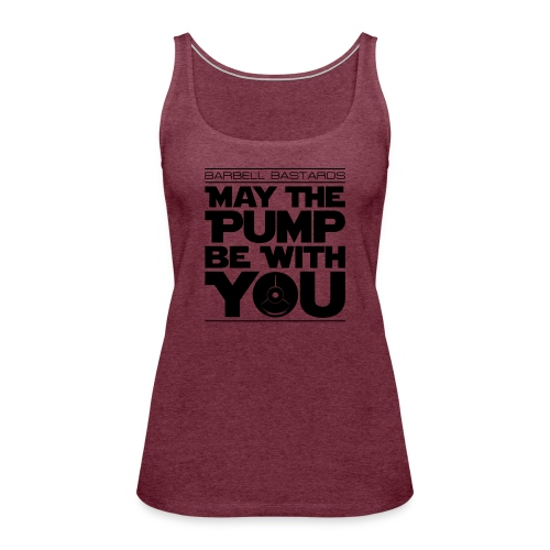 BarbellBastards May the PUMP be with you - Frauen Premium Tank Top