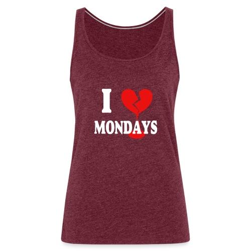 I hate Mondays (white) - Frauen Premium Tank Top
