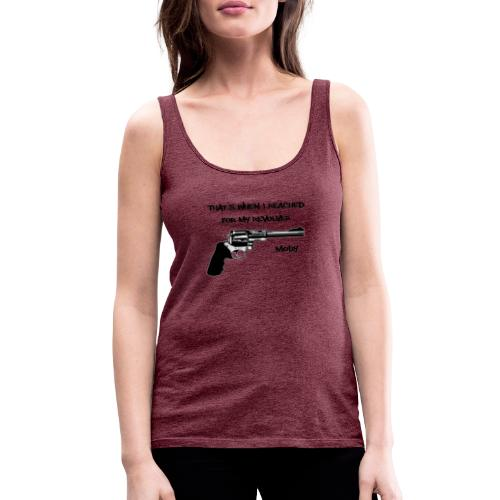 That's When I Reached For My Revolver [Moby] - Women's Premium Tank Top