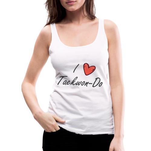 I love taekwondo letras negras - Camiseta de tirantes premium mujer
