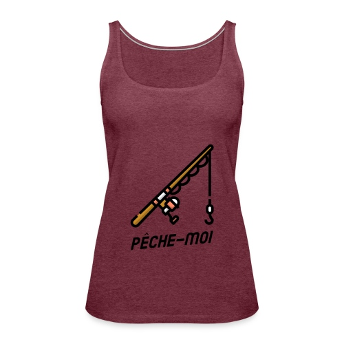 T-shirt - Pêche Moi ! - Débardeur Premium Femme