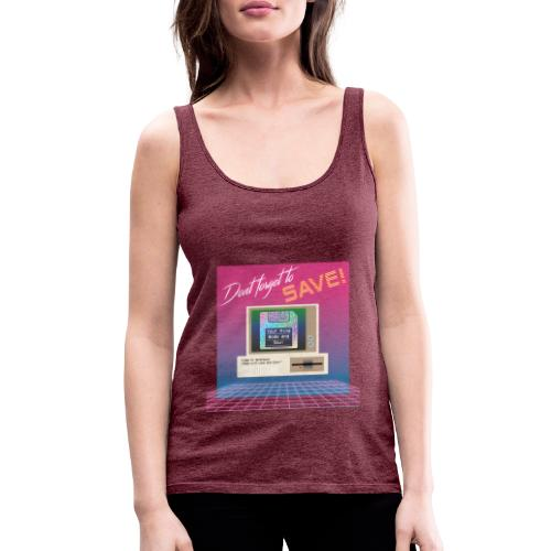 Don't Forget To Save! - Women's Premium Tank Top