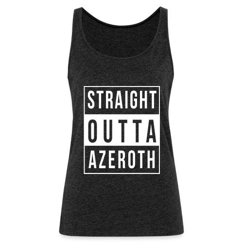 Straight Outta Azeroth - Frauen Premium Tank Top