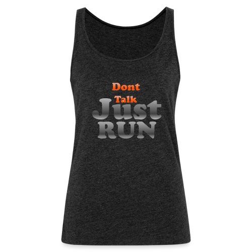 Just Run Limited Shirt, Motivation Laufen, Joggen - Frauen Premium Tank Top