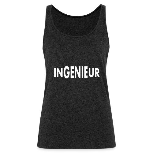 Ingenieur ist ein Genie lustiger Spruch - Frauen Premium Tank Top