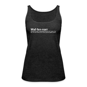 Waffennarr - Definition - Frauen Premium Tank Top