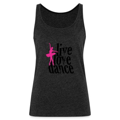 live,love,dance - Women's Premium Tank Top