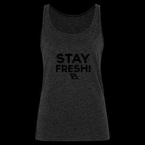 STAY FRESH! T-paita - Naisten premium hihaton toppi
