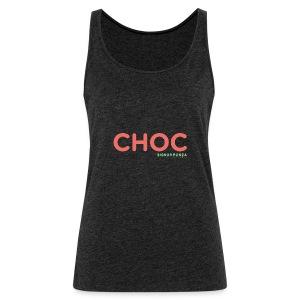 CHOC - Canotta premium da donna