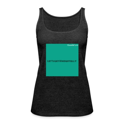 Let's get Knowitally Custom Standards - Women's Premium Tank Top