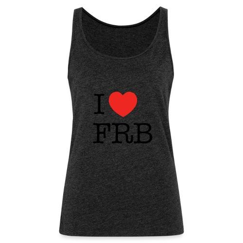 I Love FRB - Dame Premium tanktop