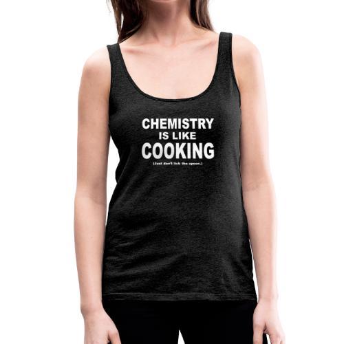 Chemistry Chemie Kochen Löffel Wissenschaft Lustig - Frauen Premium Tank Top