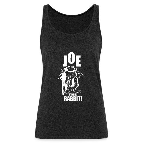 Joe The Rabbit! - Canotta premium da donna