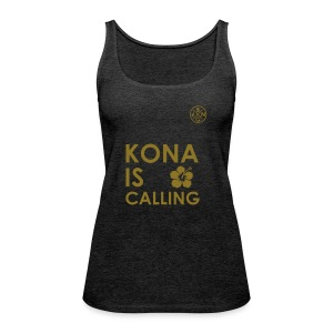KONA IS CALLING - Frauen Premium Tank Top