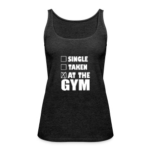 Single Taken at the Gym - Women's Premium Tank Top