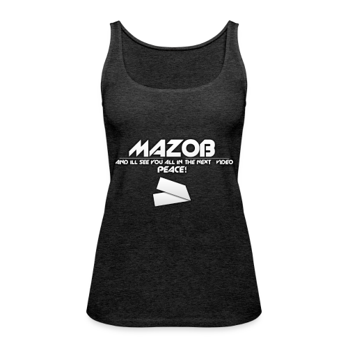 Ill See You All In The Next Video Mazob Grey Stree - Women's Premium Tank Top