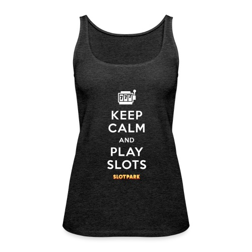 Keep Calm and Play Slots - Women's Premium Tank Top