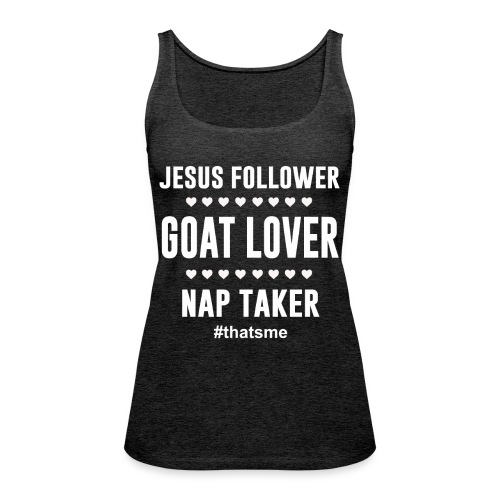 Jesus follower goat lover nap taker - Women's Premium Tank Top