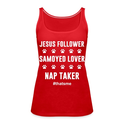 Jesus follower samoyed lover nap taker - Women's Premium Tank Top