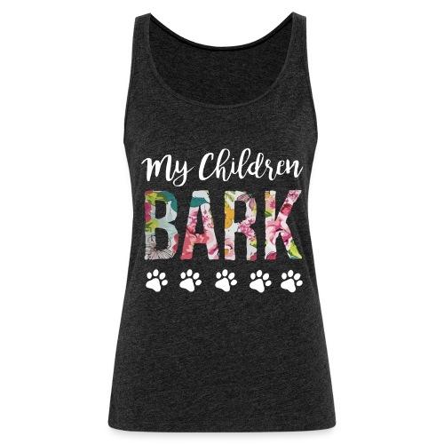 My children bark dog shirt - Women's Premium Tank Top