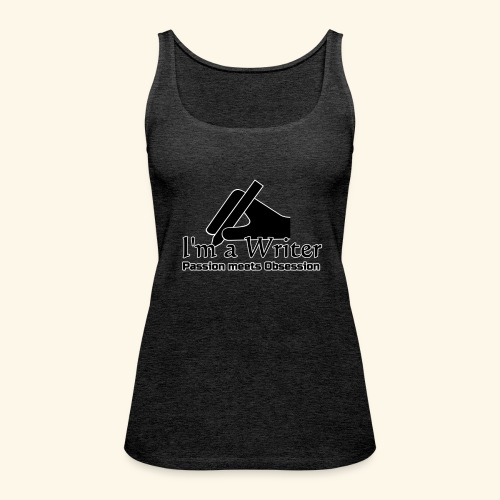 I'm a Writer - Passion meets Obsession - Women's Premium Tank Top