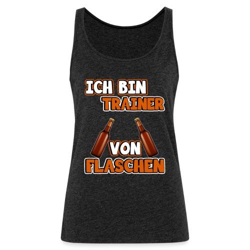 Ich bin Trainer von Flaschen | Lustig Spruch Coach - Frauen Premium Tank Top