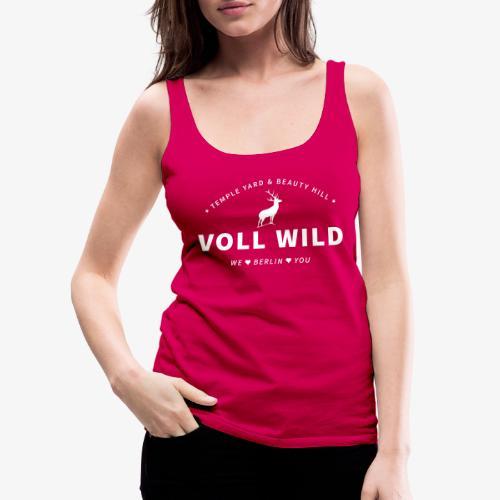 Voll wild // Temple Yard & Beauty Hill - Frauen Premium Tank Top