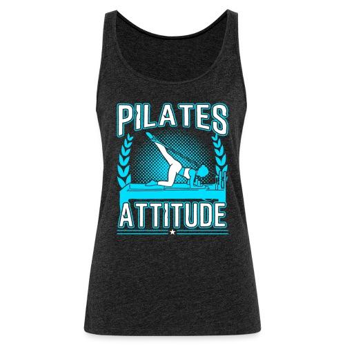 Pilates Attitude Funny Pilates Quotes - Frauen Premium Tank Top