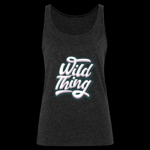 Wild Thing - Frauen Premium Tank Top