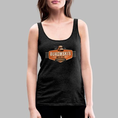 Bukowski's Motor Oil - Frauen Premium Tank Top