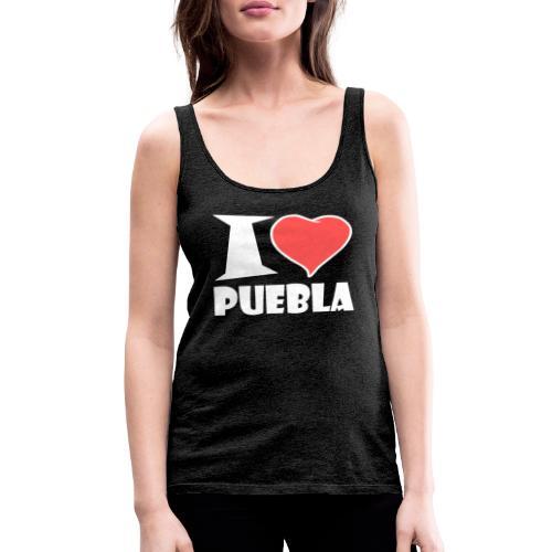 I love Puebla - Frauen Premium Tank Top