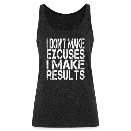 i-don't-make-excuses - Women's Premium Tank Top