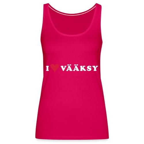I LOVE VAAKSY - Naisten premium hihaton toppi