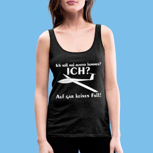 runter kommen Segelflieger Segelflugzeug Geschenk - Frauen Premium Tank Top