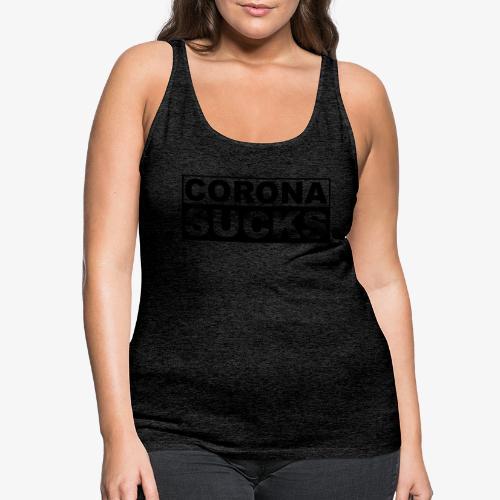 CORONA SUCKS - Vrouwen Premium tank top