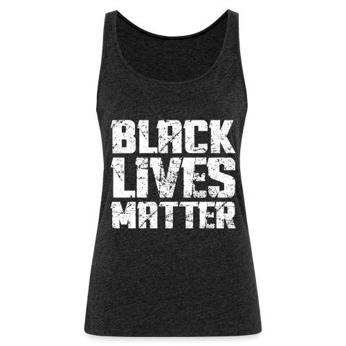 BLACK LIVES MATTER - Women's Premium Tank Top