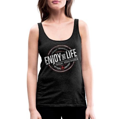 Enjoy this Life® & Fleur de Lys Pascal Voggenhuber - Frauen Premium Tank Top
