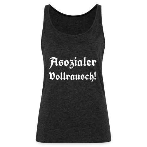 Asozialer Vollrausch3 - Frauen Premium Tank Top