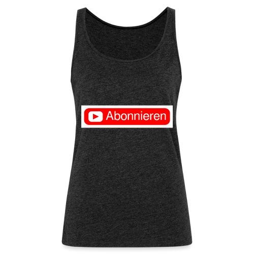 Abonnieren merch - Frauen Premium Tank Top