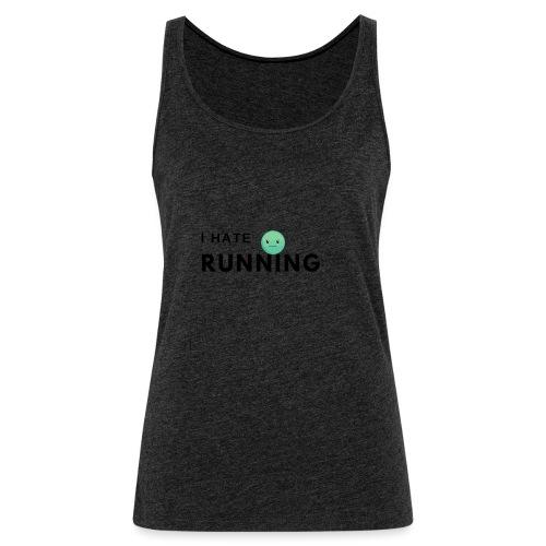 I hate running - Vrouwen Premium tank top