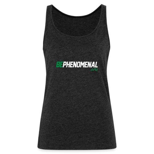 BePhenomenal motivational fitness T-Shirt - Women's Premium Tank Top