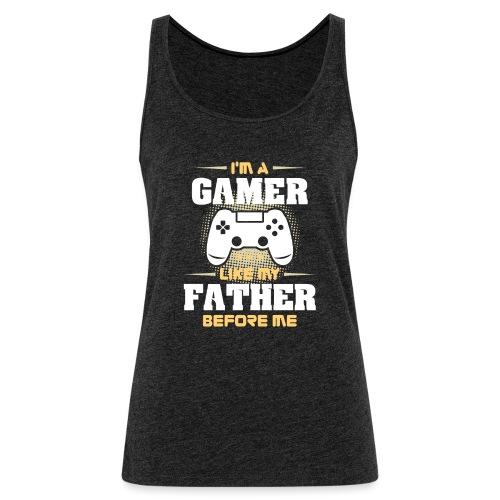 Gamer wie mein Vater Zocker Design & Geschenk - Frauen Premium Tank Top